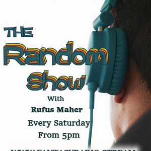 DEBUT SHOW The Random Show With Rufus Maher - April 25 2020 www.fantasyradio.stream