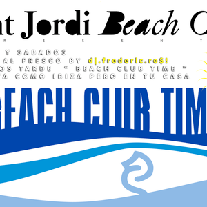 BEACH CLUB TIME at Sant Jordi Beach Club (L´Ampolla Tarragona) by Dj.frederic.ro$!