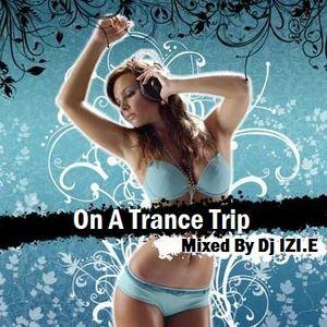 Dj IZI.E - On A Trance Trip [ May 2010]
