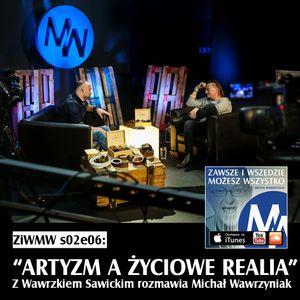 ZiWMW S02E05 - Wawrzek Sawicki - Artyzm a życiowe realia