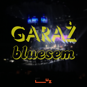 Garaż 2.2 - Garaż bluesem