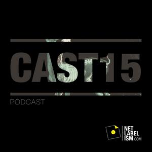 Netlabelism Cast 15 - Mixed by BitBasic