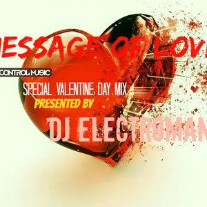 Dj ElectroMan Present : Message Of Love ( Special Valentine Day Mix)