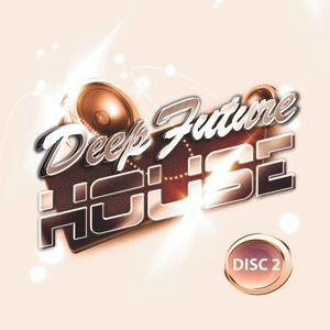 Deep Future House Pt 2 Spring 2016