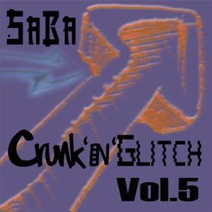 SaBa - Crunk'n'Glitch Vol.5