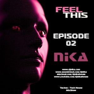 Feel This - Episode 02 - DJ NIka (Mixshow)