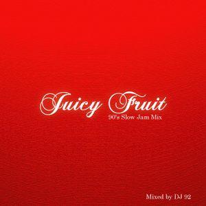 Juicy Fruits Vol.1 ~90's Slow Jam~