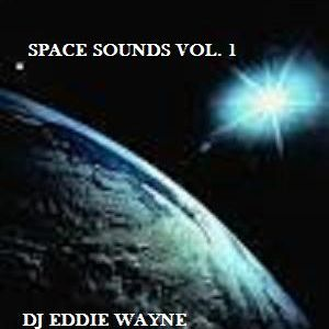 Space Sounds mixed by DJ Eddie Wayne