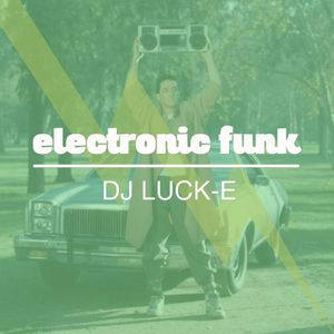 DJ Luck-E - Electronic Funk