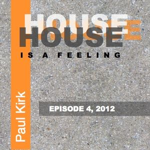 House Is A Feeling - Episode 4, 2012