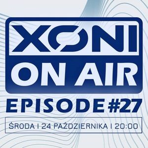 Xoni On Air Episode #27 / Sandpokers / Orquell / Mr.One / Eskey / Inox
