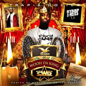 Wooh Da Kid - Strapaholics 1.5 Best of Wooh Da King (Mixed by CWD)
