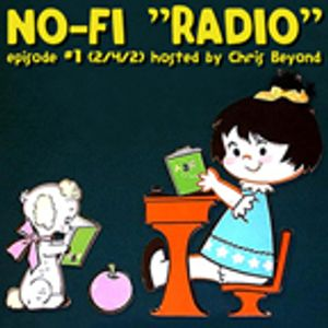 """No-Fi """"Radio"""" Episode #1 (2/4/02) - Hosted by Chris Beyond"""