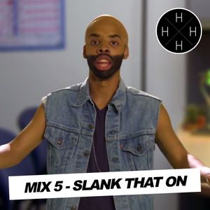 Hip Hop Half Hour: Mix 5 - Slank That On