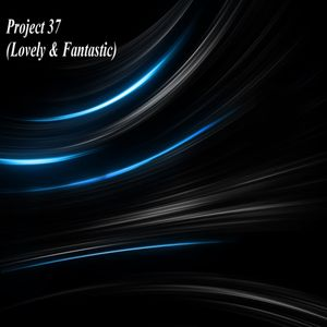 Project 37 (Lovely & Fantastic)