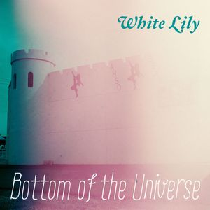 White Lily - Bottom of the Universe (2005)