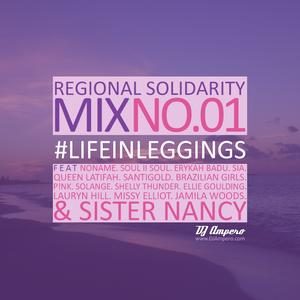 #LifeInLeggings Regional Solidarity Mix No. 01