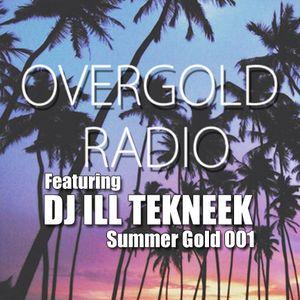 Overgold Radio Summer Gold 001 DJ Ill Tekneek