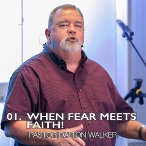 01. When Fear Meets Faith!