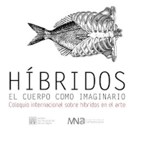 Coloquio Internacional Híbridos El cuerpo como imaginario