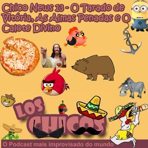 Chico News 13 - O Tarado de Vitória, As Almas Penadas e O Calote Divino