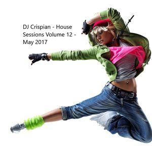 DJ CRISPIAN  - HOUSE SESSIONS - VOLUME 12 - April / May 2017