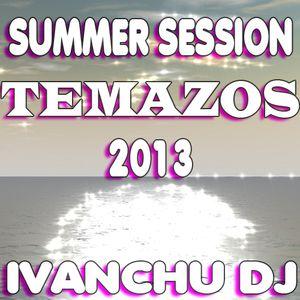 SUMMER SESSION 2013 -  IVANCHU DJ
