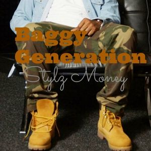 Baggy Generation [Hip Hop Mix] by Stylz Money