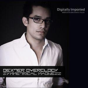 Dexter Overclock - Symmetrical Madness Episode #53 / Digitally Imported Radio/ Progressive Channel