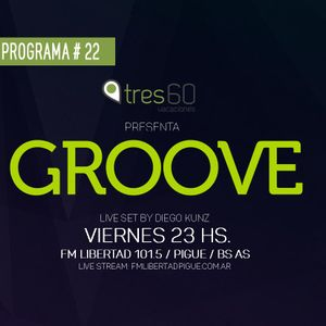 GROOVE #22 - Live Dj Set By Diego Kunz - emitido el 21/10/16