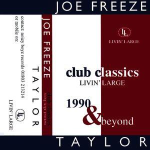 Joe Freeze - Livin' Large Club Classics 1990 & Beyond - Side A (Uplifting House mix, 1995)