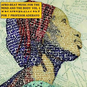 Afro-beat music for the mind and the body vol.1