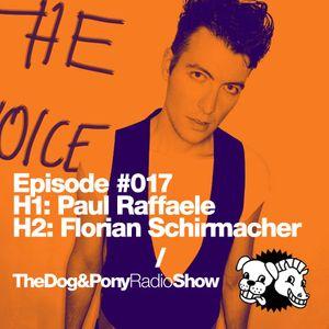 The Dog & Pony Radio Show #017: Guest Florian Schirmacher