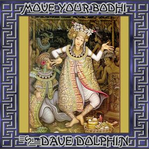 DJ Dave Dolphin - Move Your Bodhi