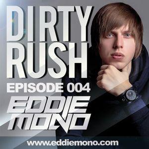 Eddie Mono - Dirty Rush #004 (Bigroom Podcast)