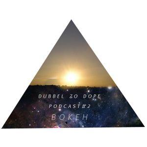 DUBBELZODOPE PODCAST #2 - BOKEH