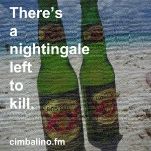 There's a nightingale left to kill.