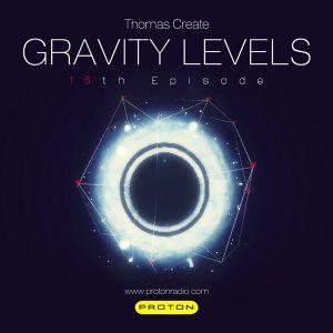 Thomas Create @ Gravity levels (Proton Radio) Episode 016