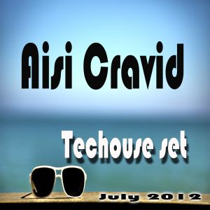 Aisi Cravid - Techouse set July 2012