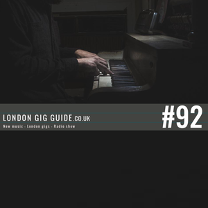 LondonGigGuide #92 - 07/04/15 - Your weekly, no nonsense guide to smaller London gigs
