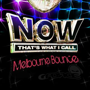 G-FORCE - NOW THATS WHAT I CALL MELBOURNE BOUNCE