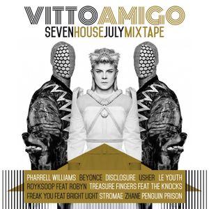 VITTOAMIGO_SEVENHOUSE_JULYMIXTAPE