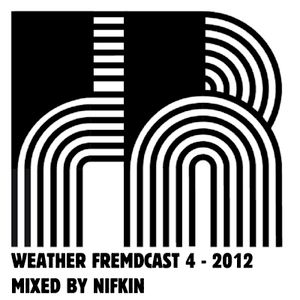 Weather Fremdcast Guestmix 4 - mix by Nifkin