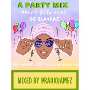 #25, DJ BLahKae's Bday Mix, Mixed by RADIO JAMEZ