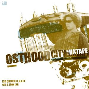 Kid Chrome - Osthood City Mixtape Part 1