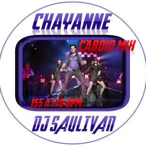 CHAYANNE CARDIO MIX DEMO -DJSAULIVAN