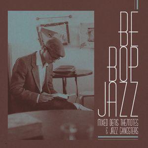 Jazz Gangsters - Bebop Jazz Mix