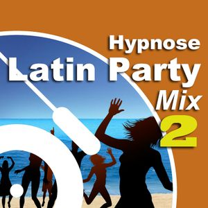 Hypnose Latin Party Mix 2