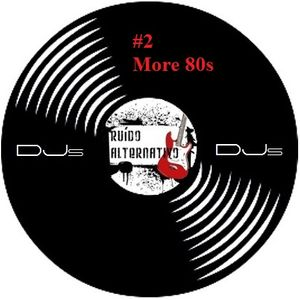 #2 DJs Ruído Alternativo - More 80s