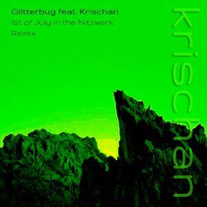 1st of July in the Nitzwerk - Glitterbug feat. Krischan (Remix)